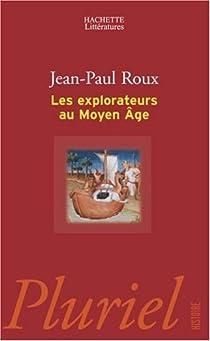 Les explorateurs au Moyen Age par Roux