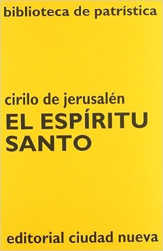 Biblioteca de Patrística. El Espíritu Santo, de Cirilo de Jerusalén