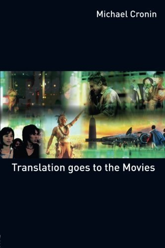 Translation goes to the Movies by Michael Cronin (2008-11-21)