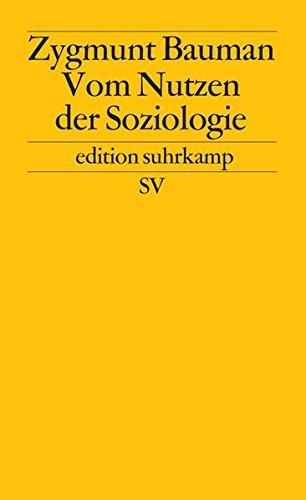 Vom Nutzen der Soziologie (edition suhrkamp)