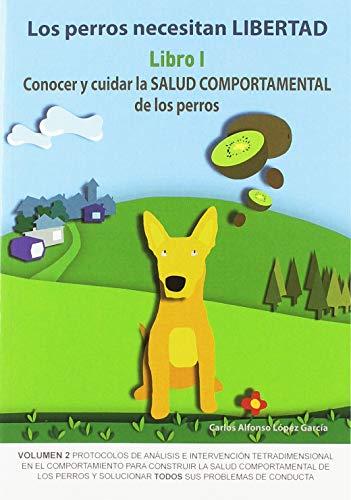Los perros necesitan Libertad I Conocer y cuidar la salud comportamental de los 3