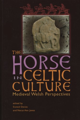 - The Horse in Celtic Culture: Medieval Welsh Perspectives