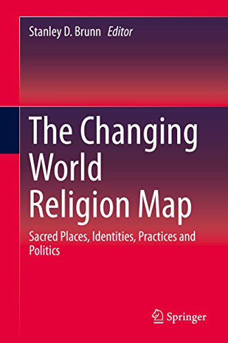 The Changing World Religion Map: Sacred Places, Identities, Practices and Politics Pdf