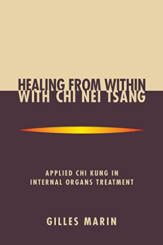 Healing from Within with Chi Nei Tsang: Applied Chi Kung in Internal Organs Treatment (Therapie Marine)