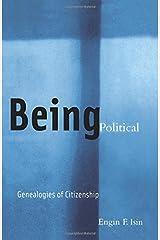 Being Political: Genealogies of Citizenship Paperback