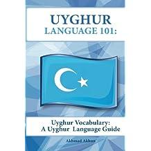 Uyghur Vocabulary: A Uyghur Language Guide