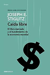 Caída libre par Joseph E. Stiglitz