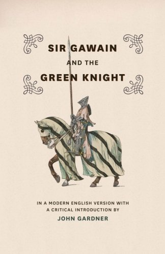 Sir Gawain and the Green Knight: In a Modern English Version with a Critical Introduction