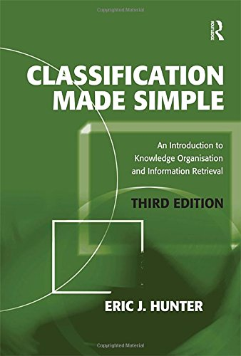 [FREE] Classification Made Simple: An Introduction to Knowledge Organisation and Information Retrieval RAR