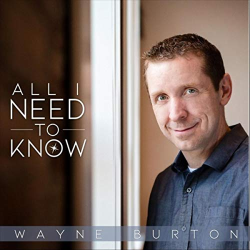 Wayne Burton - All I Need to Know (2018)