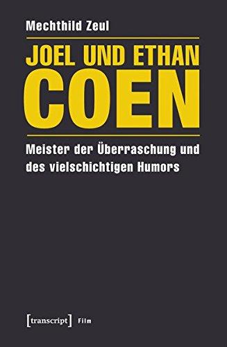 Joel und Ethan Coen: Meister der Überraschung und des vielschichtigen Humors (Film) Taschenbuch – 1. Dezember 2016 Mechthild Zeul transcript 3837629295 Analyse / Psychoanalyse