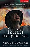 """Faith Like Potatoes - The Story of a Farmer Who Risked Everything for God"" av Angus Buchan"