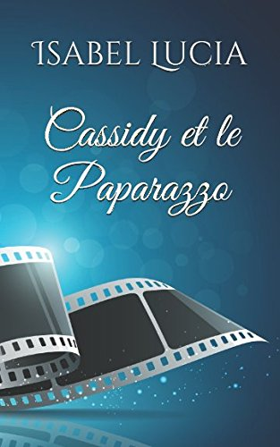 Cassidy et le Paparazzo (French Edition)