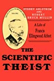 The Scientific Theist, Sydney E. Ahlstrom and Robert B. Mullin, 0865542368