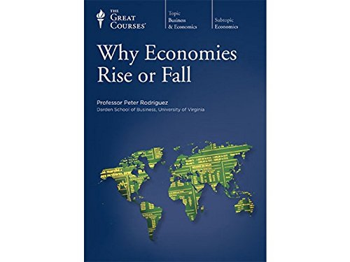 Why Economies Rise or Fall by The Teaching Company