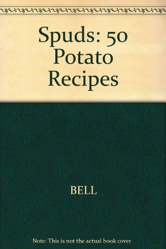 Spuds! 50 Great Stuffed Potato Recipes