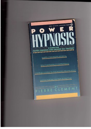 Power Hypnosis: A Guide for Faster Learning and Greater Self-Mastery (Mind Power)