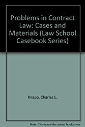 Problems in Contract Law: Cases and Materials (Law School Casebook Series)