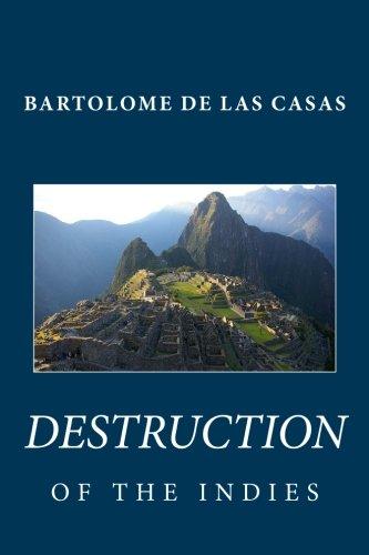 Bartolome de las Casas: Destruction of the Indies