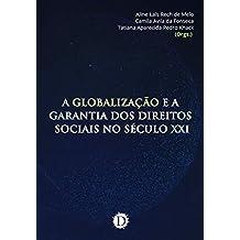 A globalização e a garantia dos direitos sociais no século XXI (Portuguese Edition)