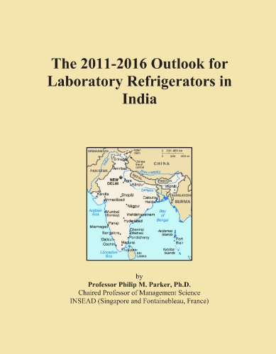 The 2011-2016 Outlook for Laboratory Refrigerators in India