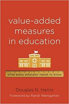 image for Value-Added Measures in Education: What Every Educator Needs to Know by Harris Douglas N. (2011-01-01) Paperback