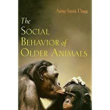 [(The Social Behavior of Older Animals)] [Author: Anne Innis Dagg] published on (January, 2009)