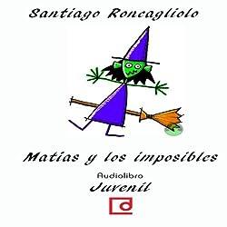 Matías y los imposibles [Matthias and the Impossible]