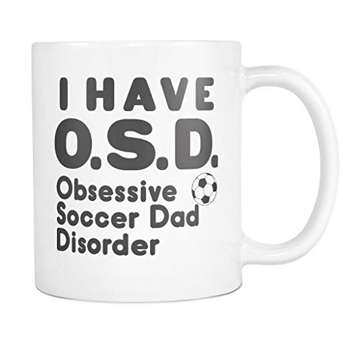 ArtsyMod OSD OBSESSIVE SOCCER DAD DISORDER Premium Coffee Mug, PERFECT FUN GIFT for the Soccer Dad! Attractive Durable White Ceramic Mug (11oz., Black Text)
