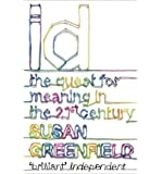 (ID: The Quest for Identity in the 21st Century) By Susan Greenfield (Author) Paperback on (Sep , 2011)