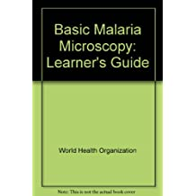 Basic Malaria Microscopy: Part 1 Learner's guide