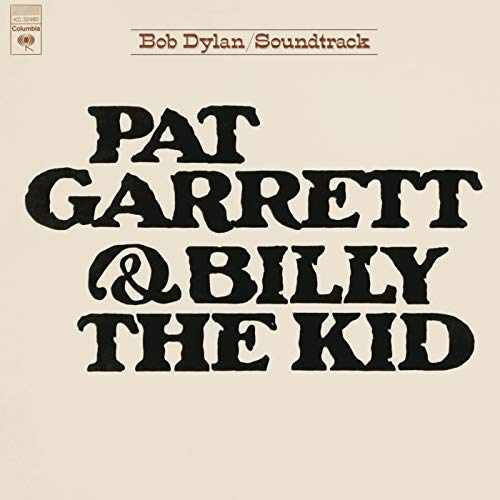 Pat Garrett & Billy The Kid ((Soundtrack From The Motion Picture) (Remastered)) (Bob Dylan Pat Garrett And Billy The Kid)