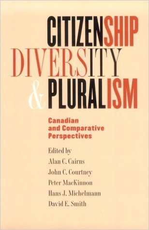 Citizenship, Diversity, and Pluralism: Canadian and Comparative Perspectives