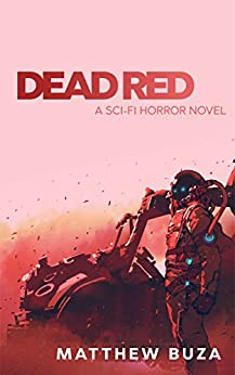 Dead Red: A Sci-Fi Horror Novel by [Buza, Matthew]