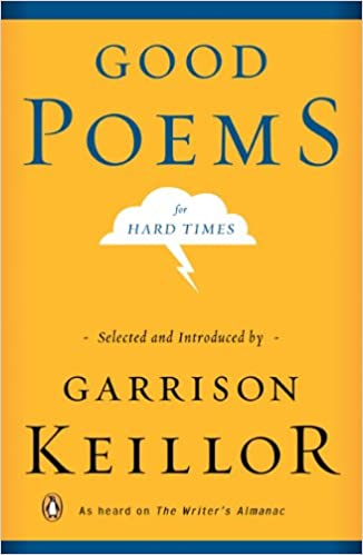 Good Poems for Hard Times: Garrison Keillor: 9780143037675: Amazon ...