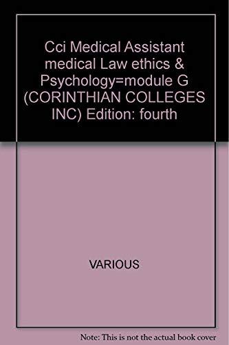 Cci Medical Assistant,medical Law,ethics & Psychology=module G (CORINTHIAN COLLEGES INC)