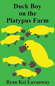 Duck Boy on the Platypus Farm by [Lavanway, Ilyan]