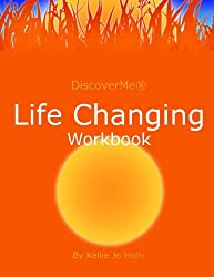 Life Changing Workbook: Start Where You Are To Get Where You Want to Go