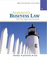 Anderson's Business Law & Legal Environment, Standard (Anderson's Business Law & the Legal Environment: Comprehensive Volume)
