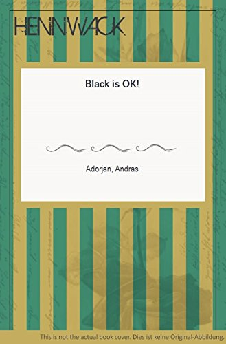 Black Is Ok! (A Batsford chess book)