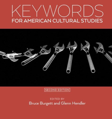 Keywords for American Cultural Studies, Second Edition PDF