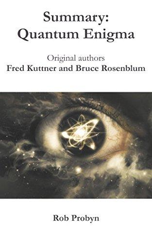 Summary: Quantum Enigma: Original authors:  Fred Kuttner and Bruce Rosenblum
