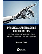 Practical Career Advice for Engineers: Personal Letters from an Experienced Engineer to Students and New Engineers