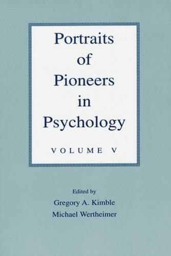 Portraits of Pioneers in Psychology, Volume V