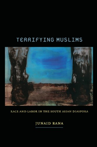 Terrifying Muslims: Race and Labor in the South Asian Diaspora