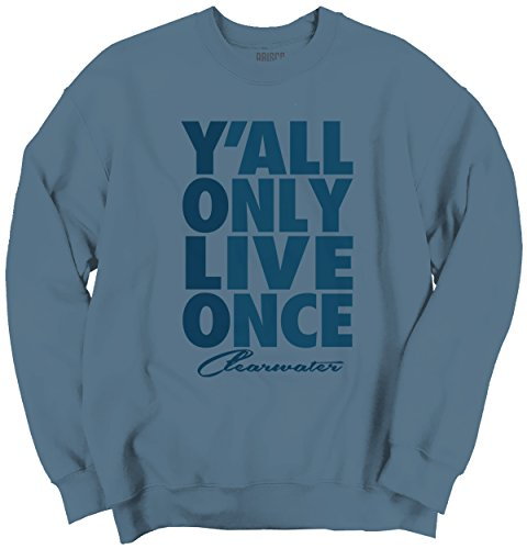 Yolo Ya'll Only Live Once Clearwater, FL Funny Crewneck - You Fit Clearwater Fl