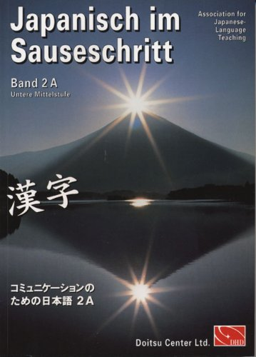 Japanisch Im Sauseschritt 2A. Standardausgabe  Modernes Lehr  Und Übungsbuch. Untere Mittelstufe
