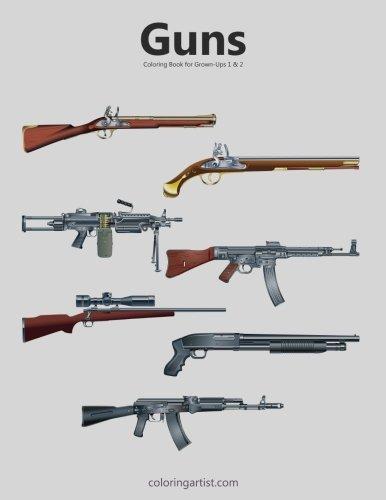 Amazon.com: Guns Coloring Book for Grown-Ups 1 & 2 (9781517555962 ...