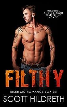 FILTHY: Biker MC Romance Boxed Set by [Hildreth, Scott]