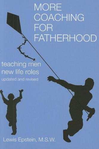 Download More Coaching for Fatherhood: Teaching Men New Life Roles PDF